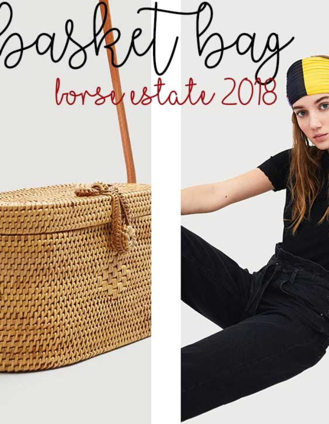 Accessori estate 2018: borse in bambù, rafia o basket bag
