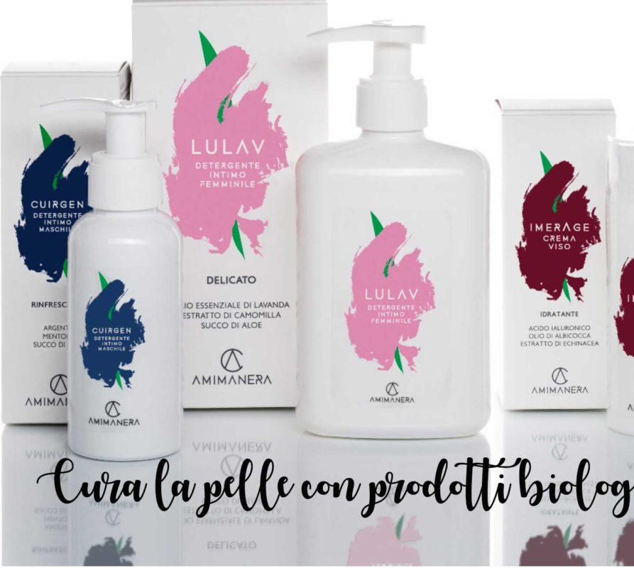 Curare la pelle con prodotti biologici: Amimanera Lab
